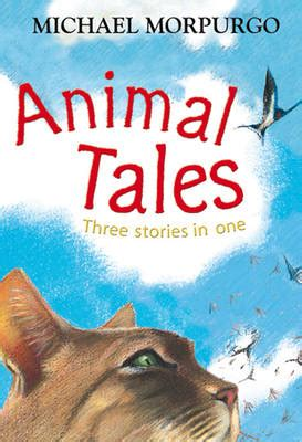 michael morpurgo picture books animal tales by michael morpurgo waterstones