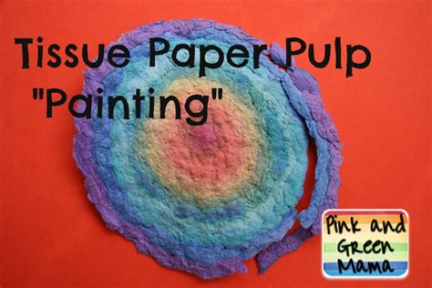 paper pulp craft pink and green tissue paper pulp quot painting quot or
