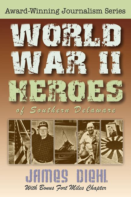 world war 2 in pictures book book excerpt world war ii heroes of southern delaware by