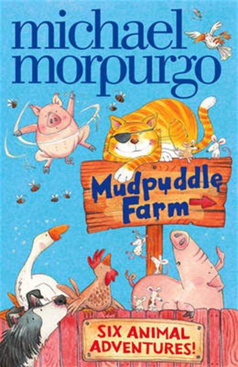 michael morpurgo picture books mudpuddle farm six animal adventures by michael morpurgo