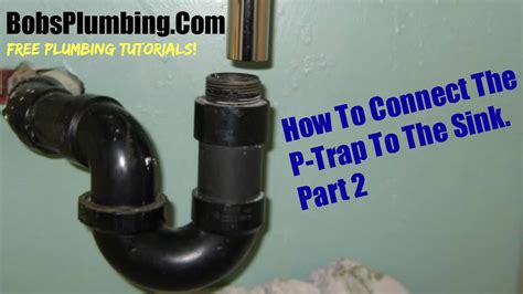 installing a p trap kitchen sink connecting a quot p quot trap to a kitchen sink part two