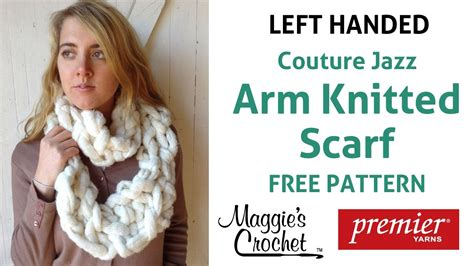 left handed arm knitting arm knitting couture jazz infinity scarf left handed