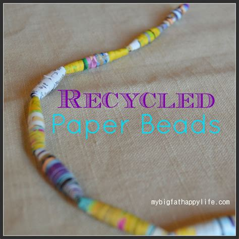 recycled paper bead maker recycled paper my big happy