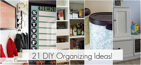 organising ideas get organzied 21 diy organizing ideas cleaning