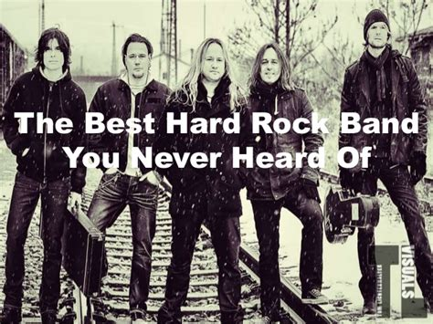best hard rock bands the best hard rock band you never heard of