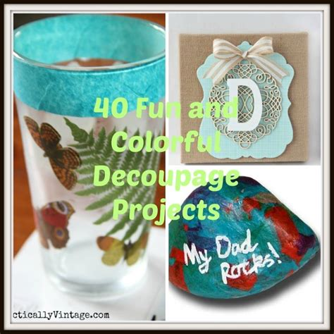 decoupage simple 40 decoupage ideas for simple projects