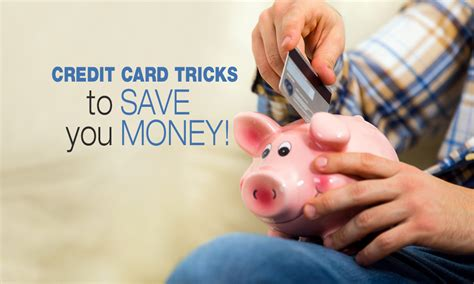 credit card tricks to make money credit card tricks to save yourself some money