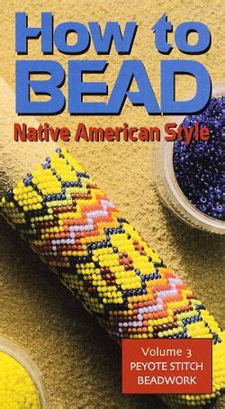 how to bead american style how to bead american style volume 3 peyote
