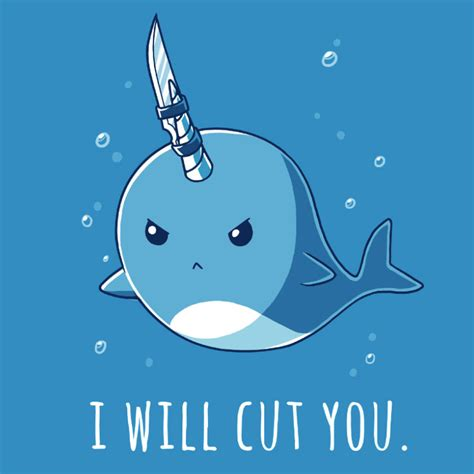 When he seas you, he will cut you. Get the Knifey the Narwhal shirt only at TeeTurtle
