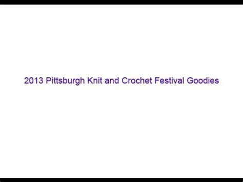 knit and crochet festival 2013 pittsburgh knit and crochet goodies