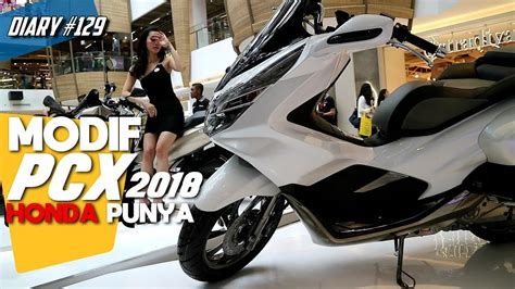 Pcx 2018 Jual by Custom Honda Pcx Lokal 2018 Ala Dealer Di Jual Berapa