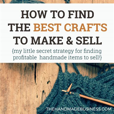crafts to make and sell for find the best crafts to make and sell my secret strategy