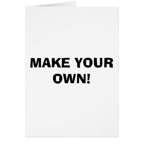 make you own card greeting card make your own zazzle