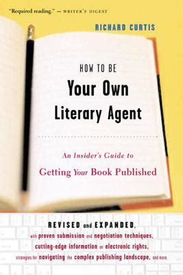 literary agents picture books how to be your own literary an insider s guide to