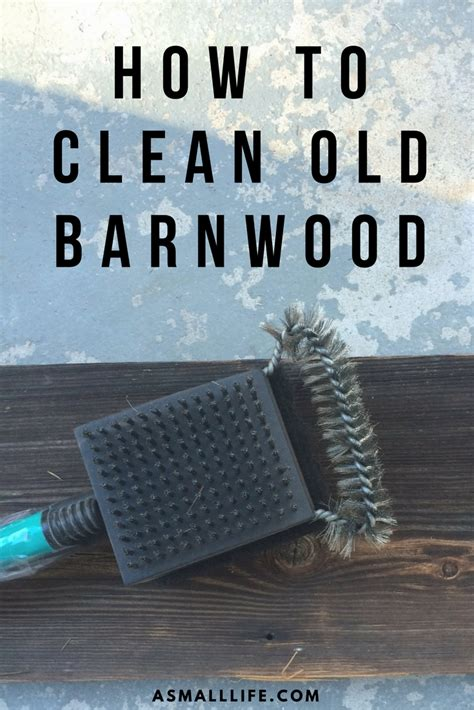 how to clean woodwork how to clean barn wood a small