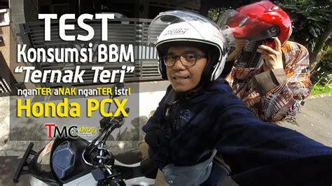 Pcx 2018 Konsumsi Bbm by Vlog Test Konsumsi Bahan Bakar All New Honda Pcx Ternak
