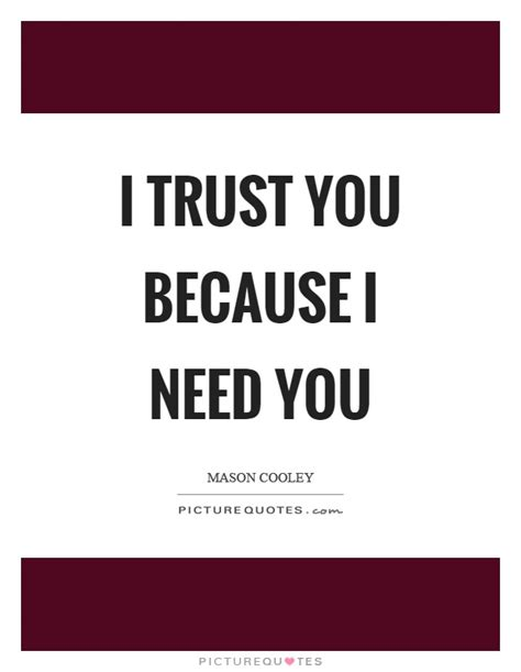 i you i trust you quotes sayings i trust you picture quotes