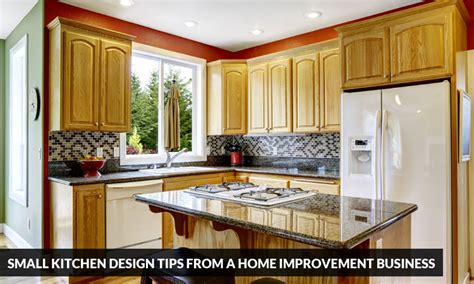 how to design a home business kitchen small kitchen design tips from a home improvement business
