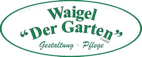 Der Garten Waigel waigel der garten gmbh waigel der garten gmbh