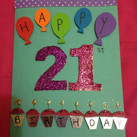 ideas for birthday cards for friends the 21st birthday card i made my best friend