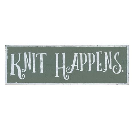 knitting signs knit happens sign from knitpicks