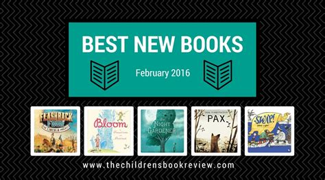 best new picture books best new books february 2016 the childrens book review