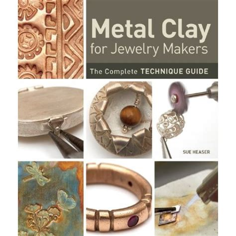 jewelry techniques for metal metal clay for jewelry makers