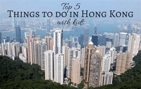 things to do with my top 5 things to do in hong kong with as voted by