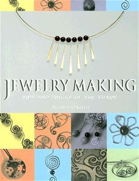 Jewelry Tips And Tricks Of The Trade By Stephen O