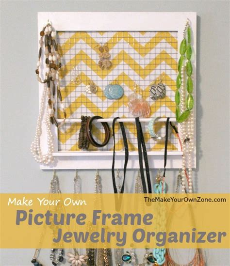 how to make jewelry holder picture frame diy picture frame jewelry organizer