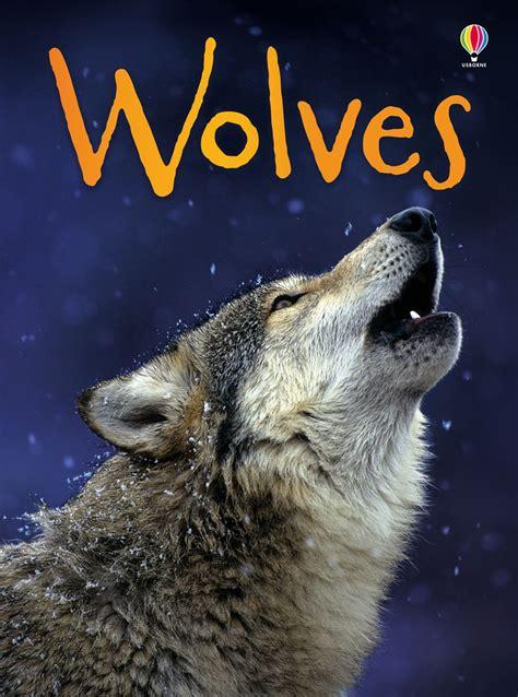 Wolves At Usborne Children S Books