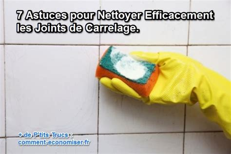 7 astuces pour nettoyer efficacement les joints de carrelage