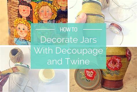 how do you decoupage learn how to decoupage on glass jars with napkin twine