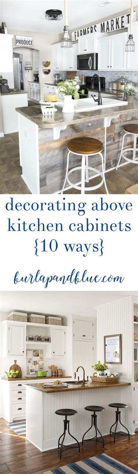how to decorate the kitchen best 25 above kitchen cabinets ideas on