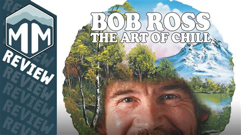 bob ross painting review bob ross the of chill review happy trees