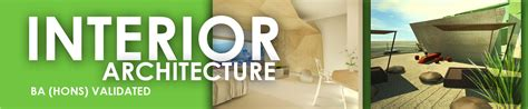 bachelor of arts interior design ba hons validated programme in interior architecture