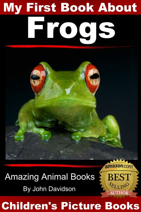 amazing picture books amazing animal books frogs picture book