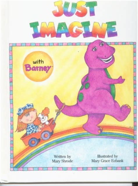 imagine picture book just imagine with barney by shrode reviews