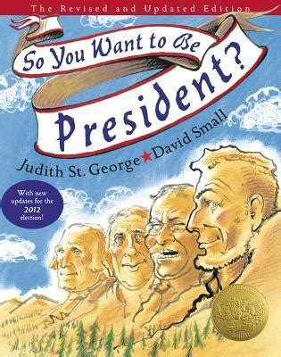 informational picture books for children so you want to be president