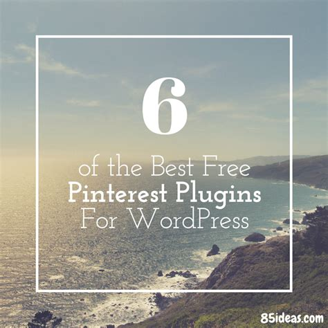6 of the best free pinterest plugins for - Best Free Plugins For