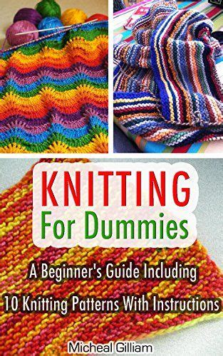 how to knit for dummies 1000 ideas about for dummies on start