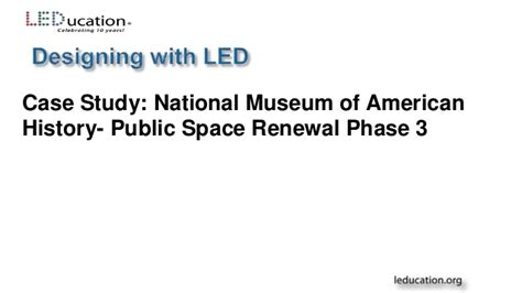 lessons in led lighting museums to net zero buildings lessons learned with led