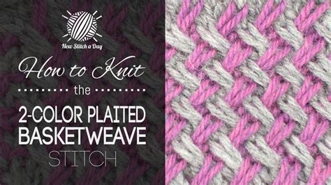 how to knit with two colors how to knit the two color plaited basketweave stitch new