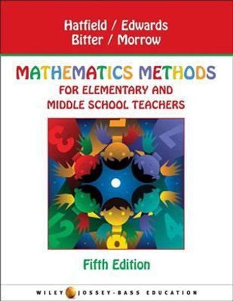 mathematics for elementary teachers with activities 5th edition mathematics methods for elementary and middle school