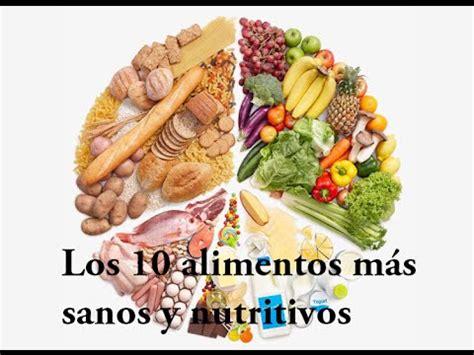 alimentos que no son nutritivos los 10 alimentos m 225 s sanos y nutritivos youtube