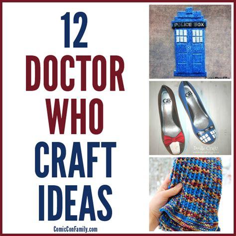 craft ideas 2013 12 doctor who craft ideas comic con family