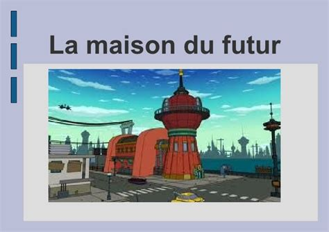 la maison du futur