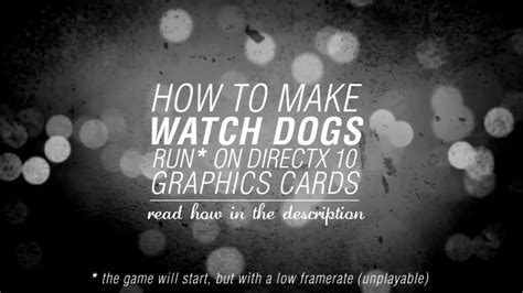 how to make your graphics card run any how to make dogs run on directx 10 graphics cards
