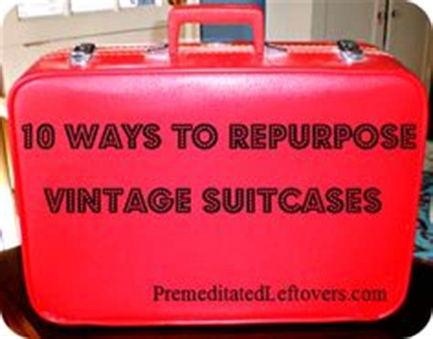 vintage this repurpose that 1000 images about repurposed suitcases on