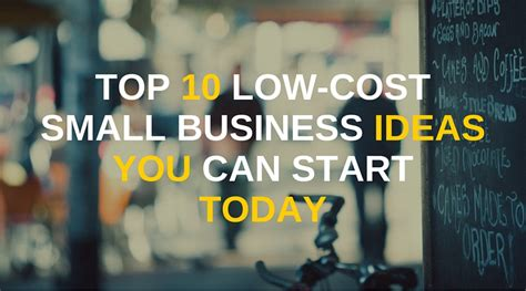5 low cost home business ideas todays work top 10 low cost small business ideas you can start today